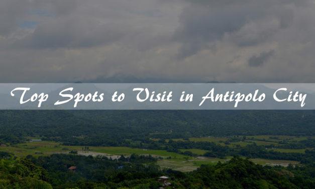 Top Spots to Visit in Antipolo City | #TayoNaSaAntipolo